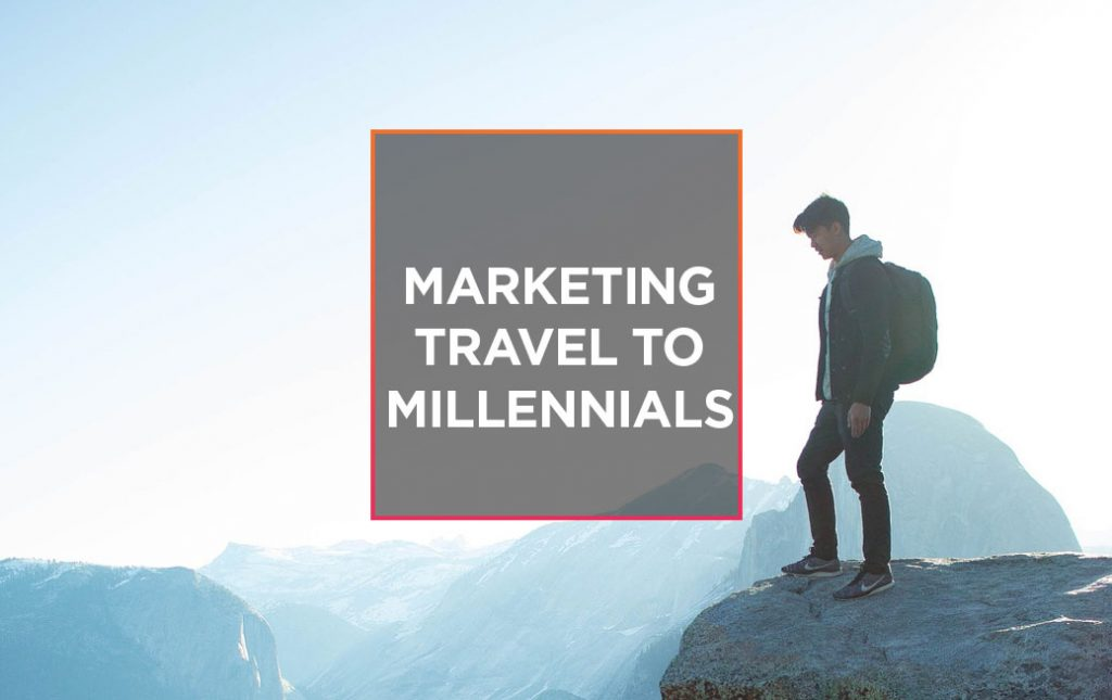 Marketing travel to millennials 2