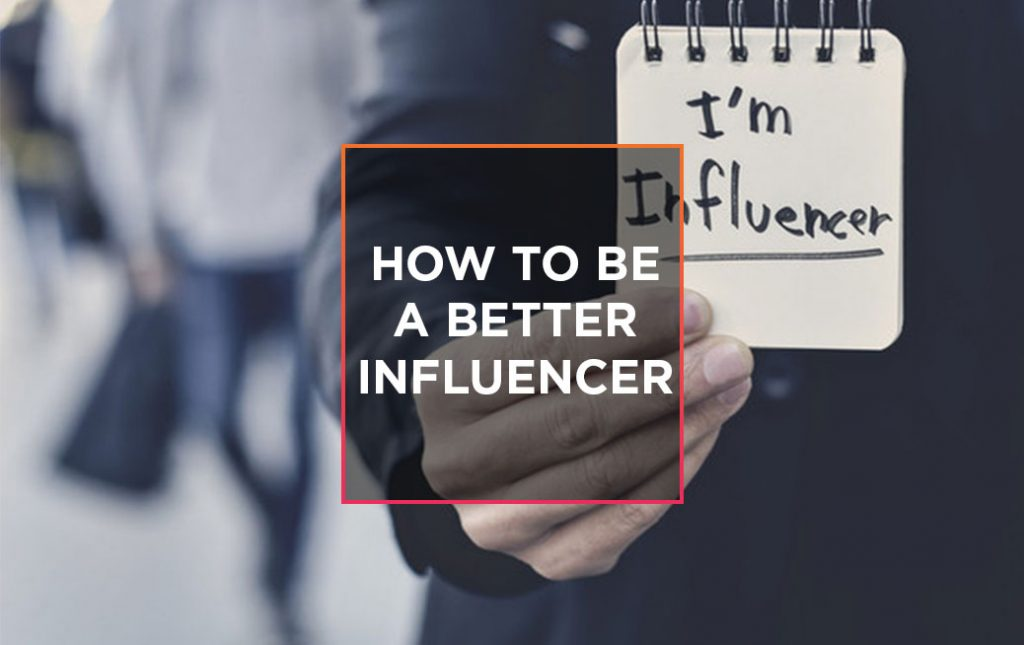 How to be a better influencer 5