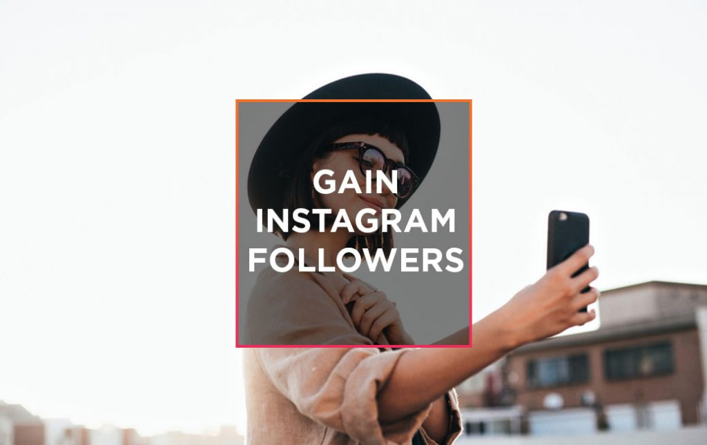 How to gain Instagram followers and increase engagement 1