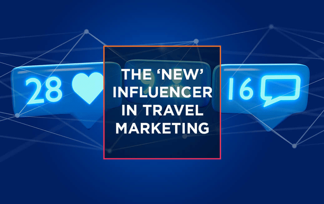 The 'new' influencer in travel marketing 12