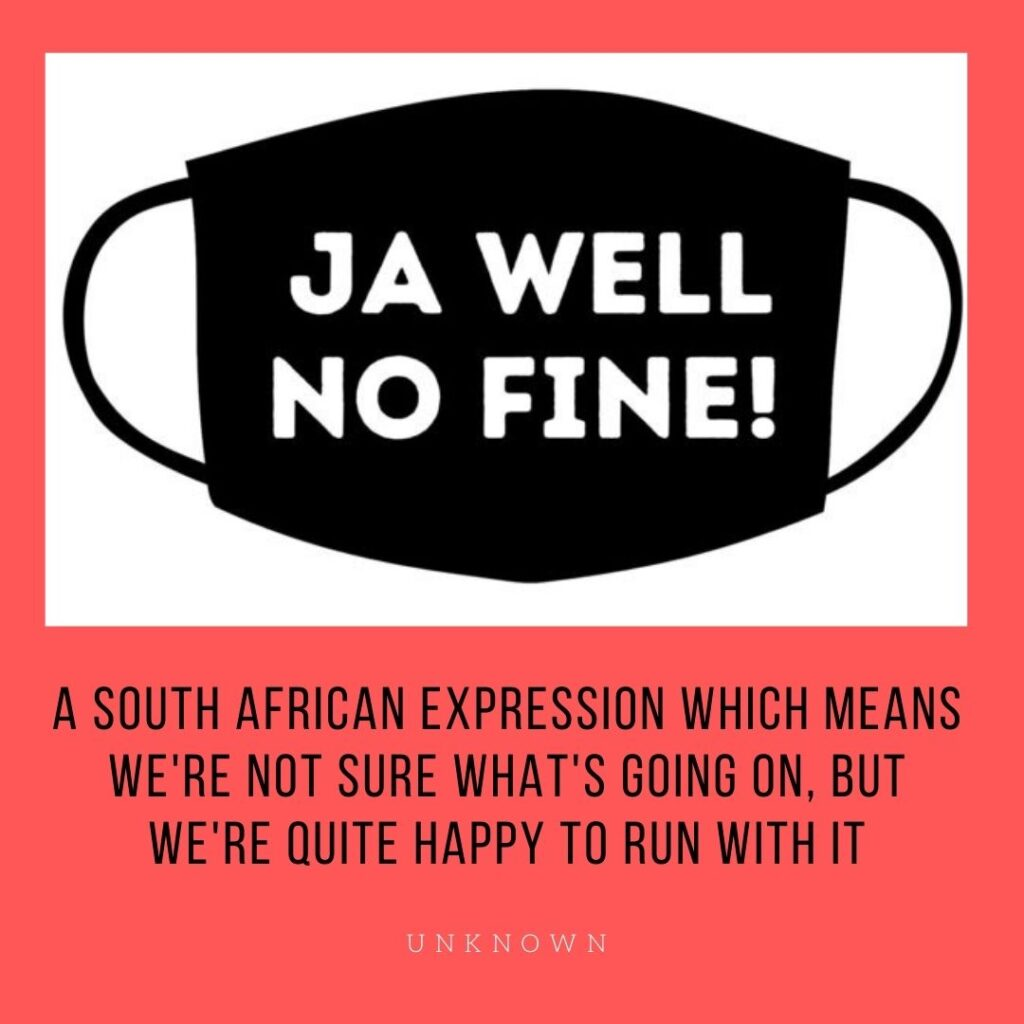 Monday Musings 28 June 2021: Now, Now? Just Now? Ja Well No fine 2